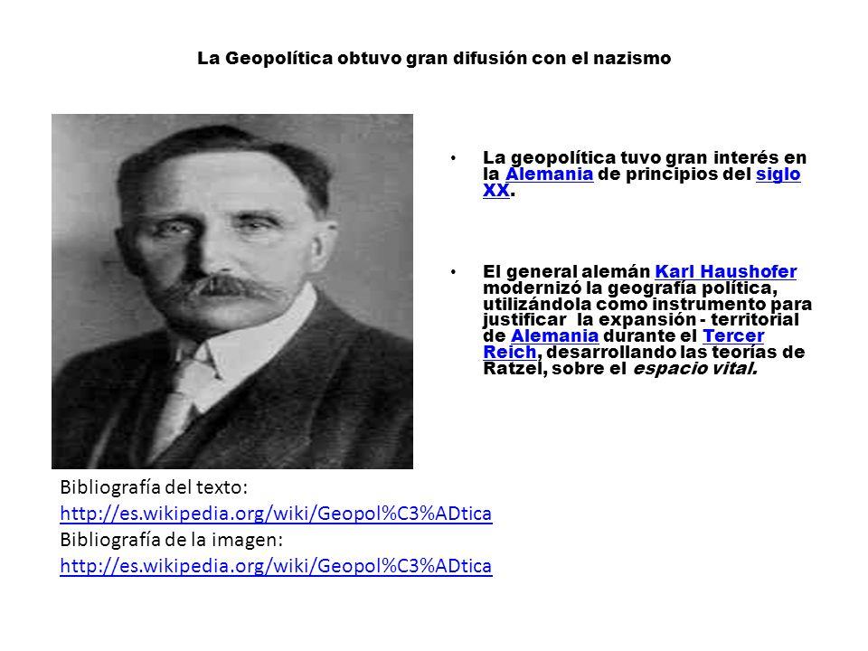 La Geopolítica obtuvo gran difusión con el nazismo