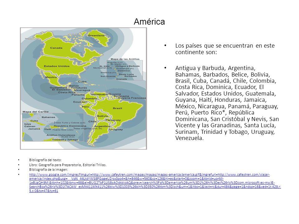 América Los países que se encuentran en este continente son: