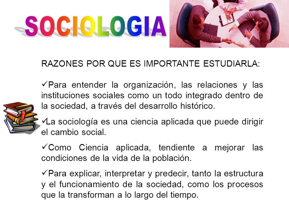 SOCIOLOGIA RAZONES POR QUE ES IMPORTANTE ESTUDIARLA: