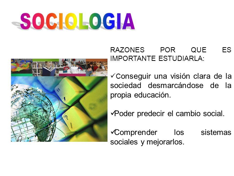 SOCIOLOGIA Poder predecir el cambio social.