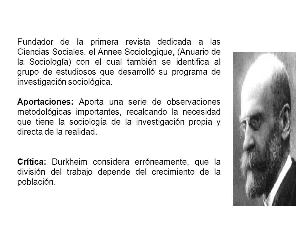 Fundador de la primera revista dedicada a las Ciencias Sociales, el Annee Sociologique, (Anuario de la Sociología) con el cual también se identifica al grupo de estudiosos que desarrolló su programa de investigación sociológica.