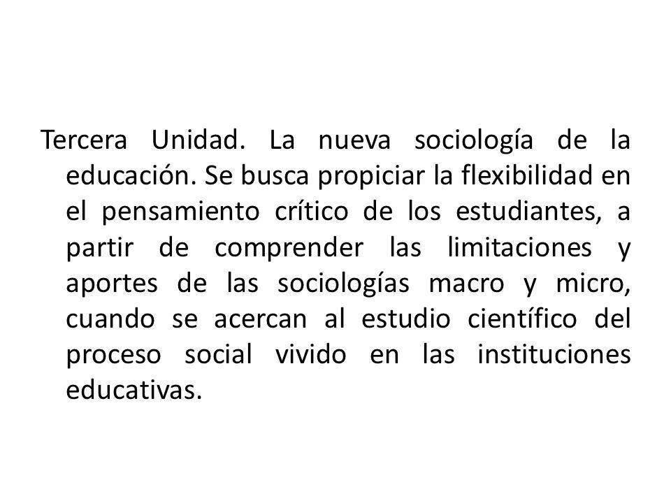 Tercera Unidad. La nueva sociología de la educación