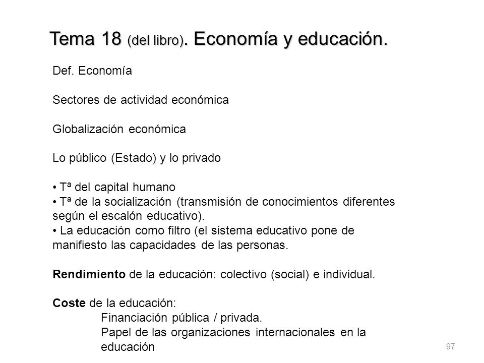 Tema 18 (del libro). Economía y educación.