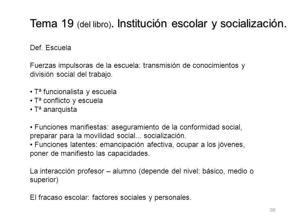 Tema 19 (del libro). Institución escolar y socialización.