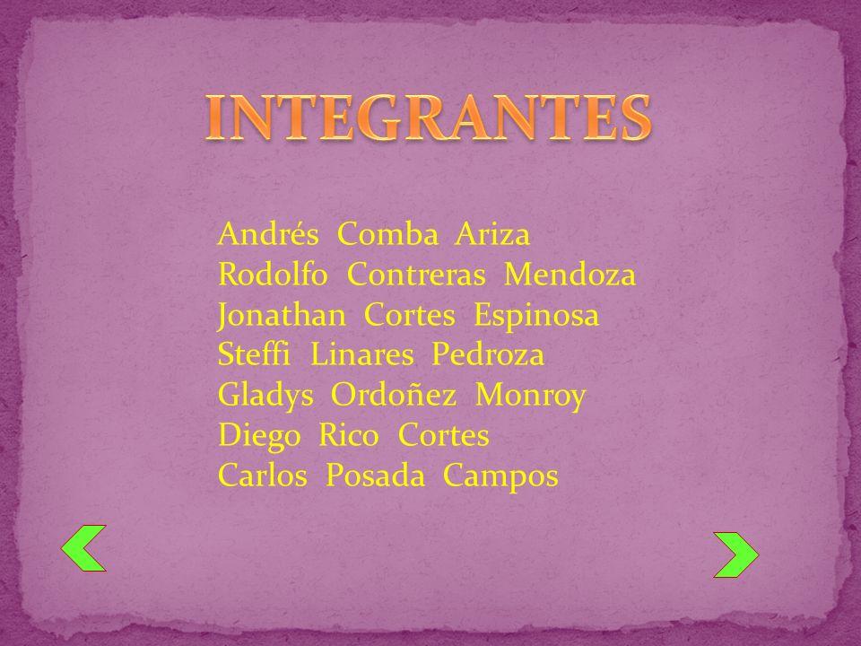 INTEGRANTES Andrés Comba Ariza Rodolfo Contreras Mendoza