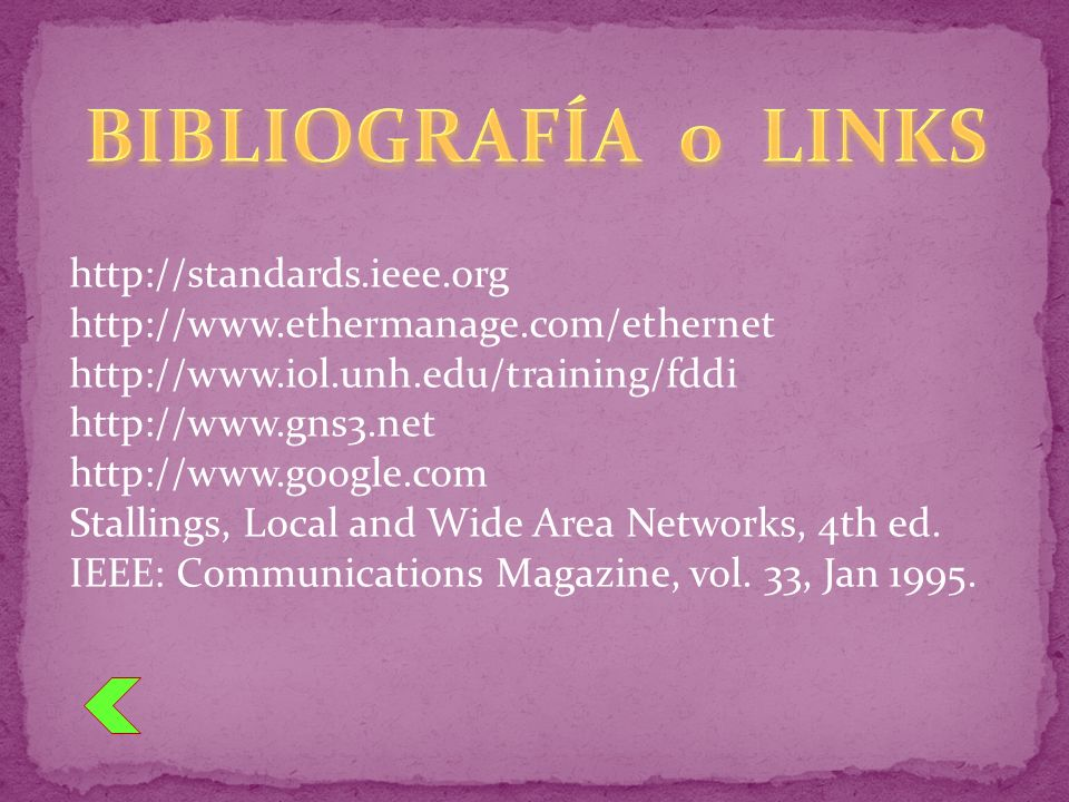 BIBLIOGRAFÍA o LINKS http://standards.ieee.org