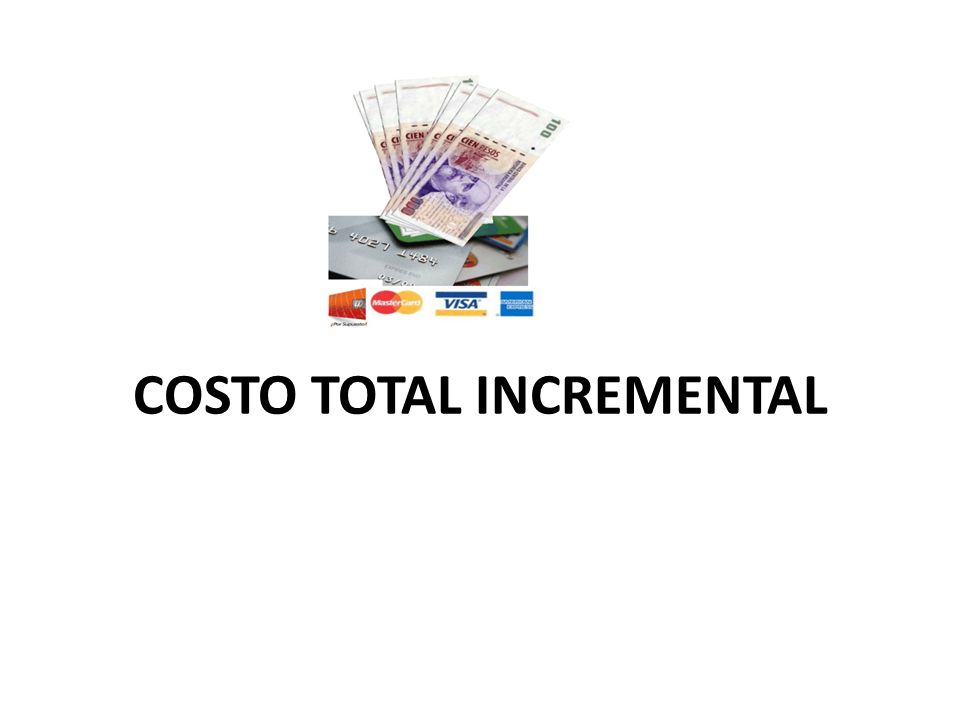 COSTO TOTAL INCREMENTAL