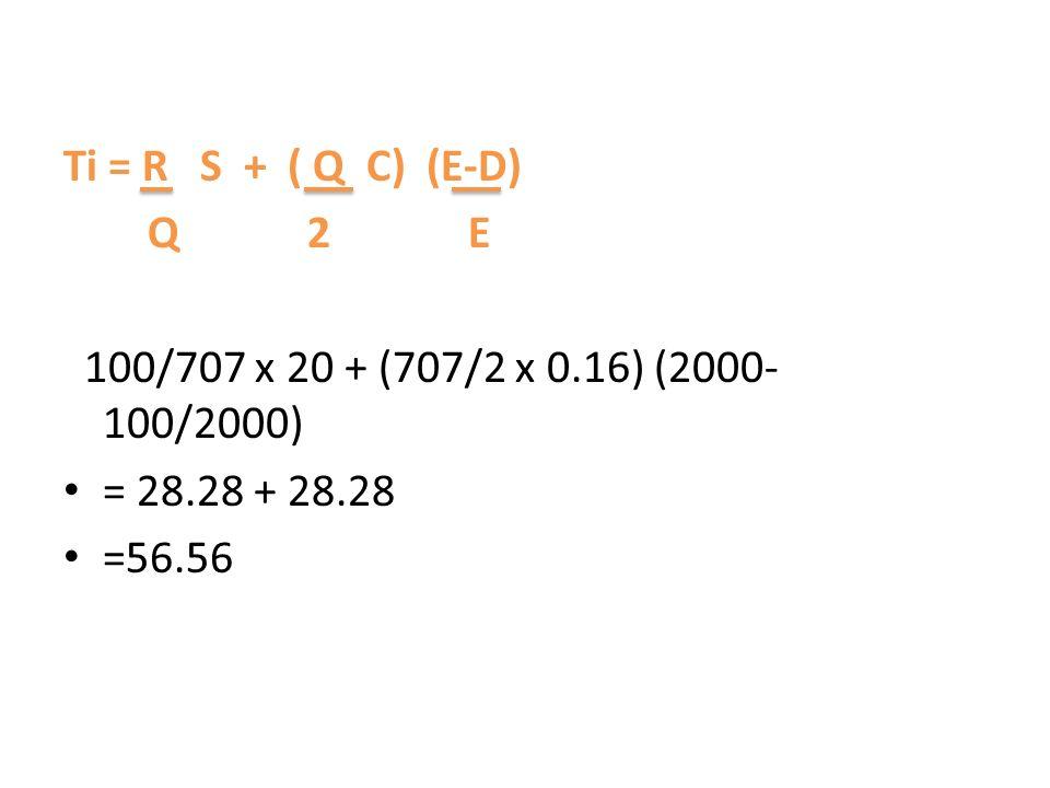 Ti = R S + ( Q C) (E-D) Q 2 E. 100/707 x 20 + (707/2 x 0.16) (2000-100/2000)