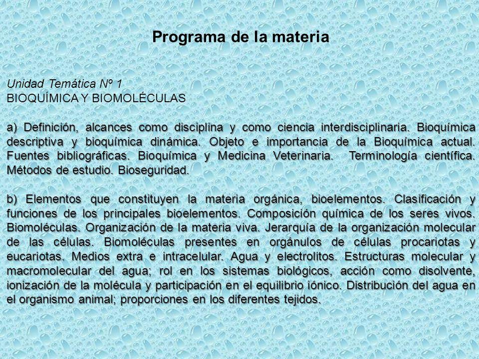 Programa de la materia Unidad Temática Nº 1 BIOQUÍMICA Y BIOMOLÉCULAS
