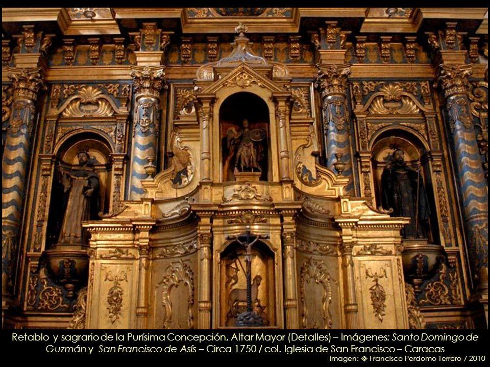 Retablo y sagrario de la Purísima Concepción, Altar Mayor (Detalles) – Imágenes: Santo Domingo de Guzmán y San Francisco de Asís – Circa 1750 / col. Iglesia de San Francisco – Caracas