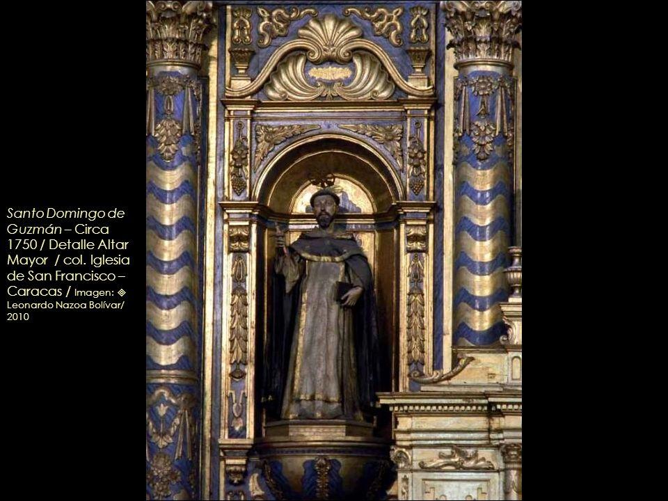 Santo Domingo de Guzmán – Circa 1750 / Detalle Altar Mayor / col