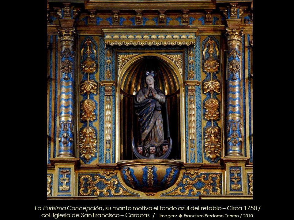La Purísima Concepción, su manto motiva el fondo azul del retablo – Circa 1750 /