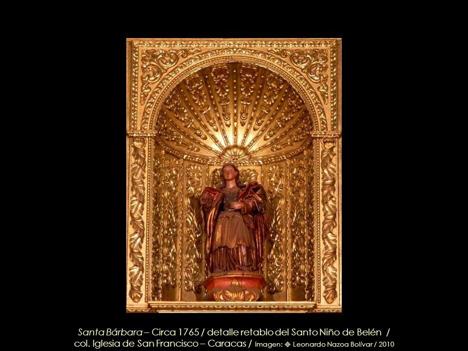 Santa Bárbara – Circa 1765 / detalle retablo del Santo Niño de Belén /