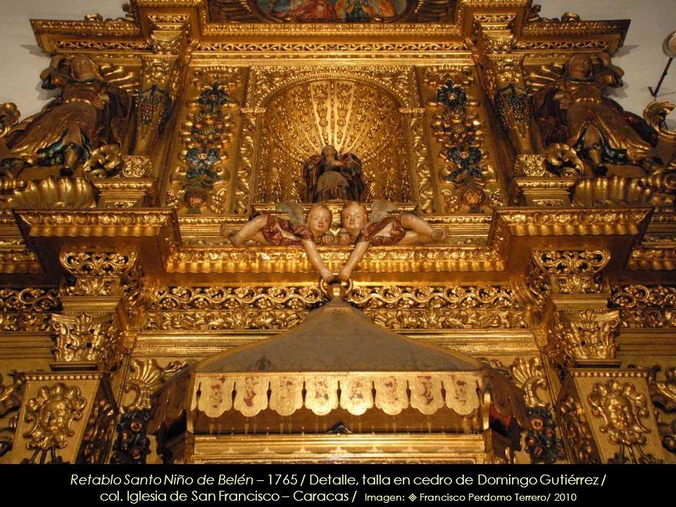 Retablo Santo Niño de Belén – 1765 / Detalle, talla en cedro de Domingo Gutiérrez /
