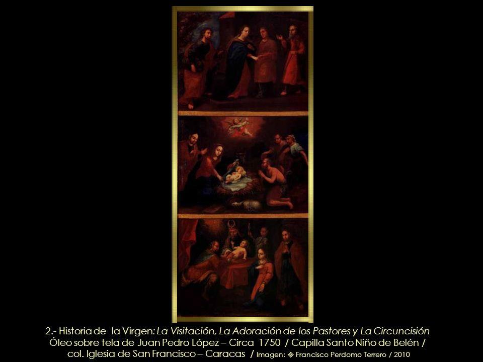 2.- Historia de la Virgen: La Visitación, La Adoración de los Pastores y La Circuncisión