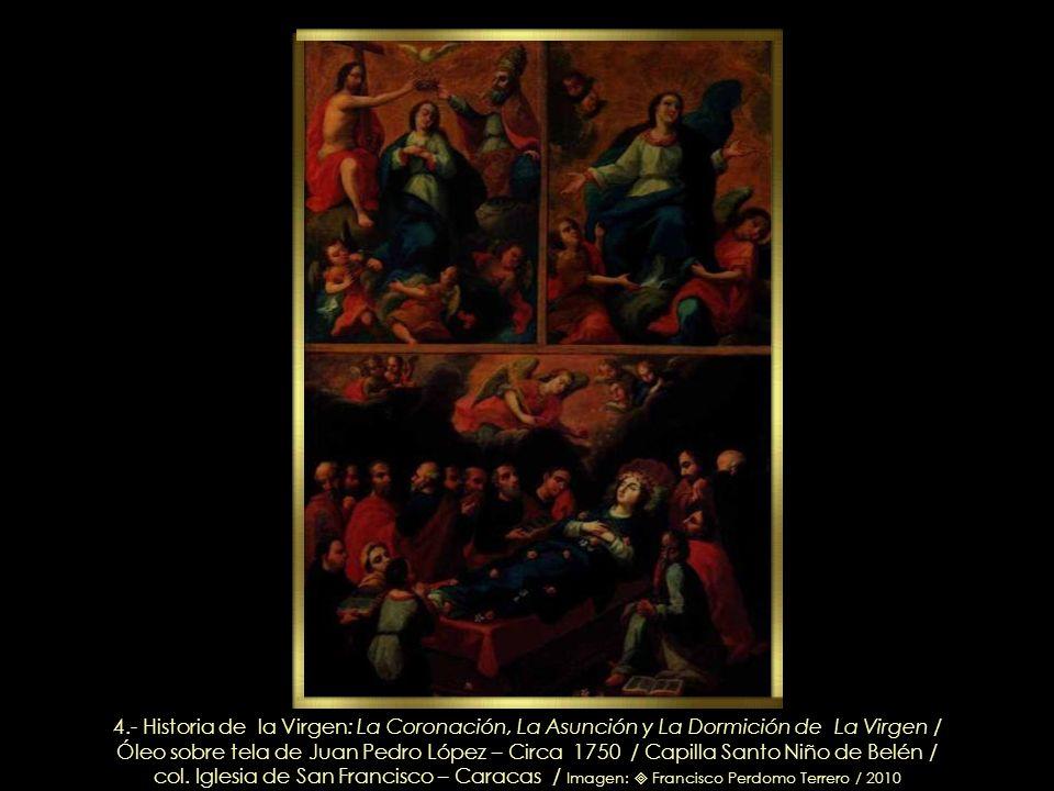 4.- Historia de la Virgen: La Coronación, La Asunción y La Dormición de La Virgen /
