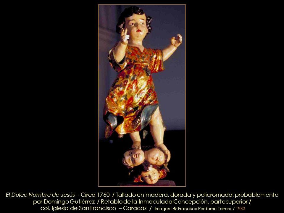 El Dulce Nombre de Jesús – Circa 1760 / Tallado en madera, dorada y policromada, probablemente por Domingo Gutiérrez / Retablo de la Inmaculada Concepción, parte superior /