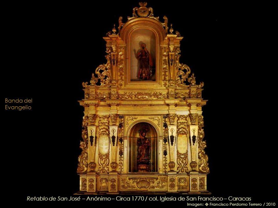 Banda del EvangelioRetablo de San José – Anónimo – Circa 1770 / col. Iglesia de San Francisco – Caracas.