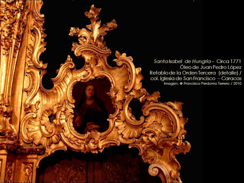Santa Isabel de Hungría – Circa 1771 Óleo de Juan Pedro López