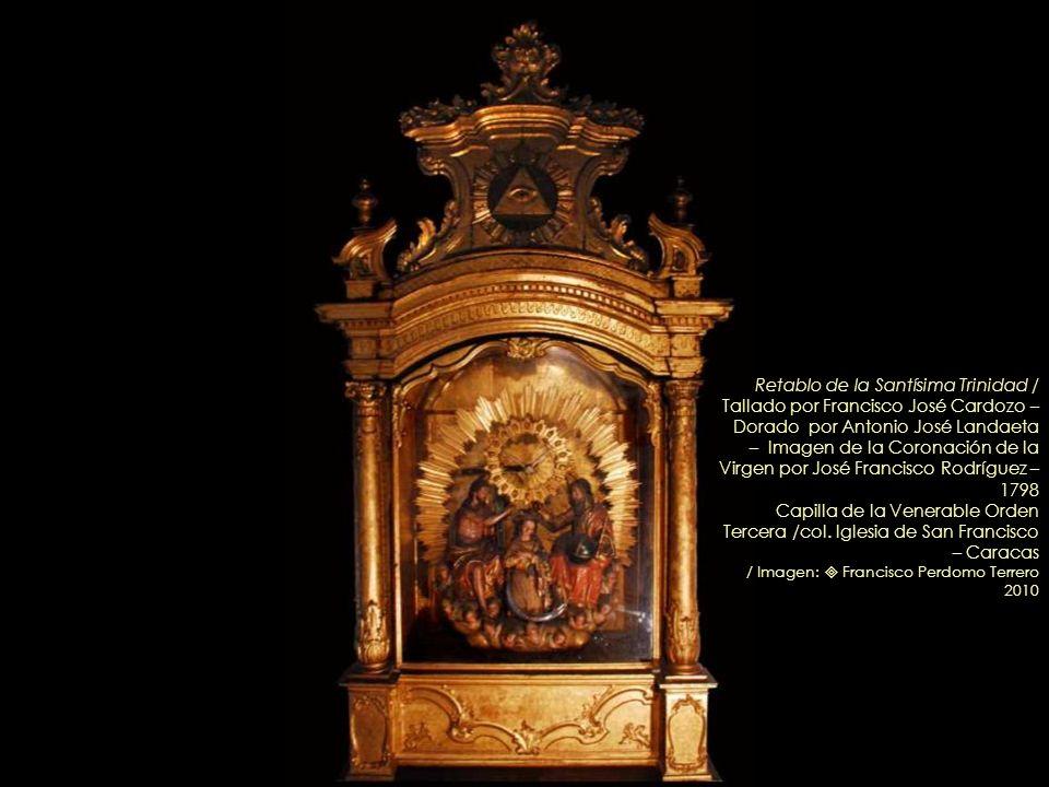 Retablo de la Santísima Trinidad / Tallado por Francisco José Cardozo – Dorado por Antonio José Landaeta – Imagen de la Coronación de la Virgen por José Francisco Rodríguez – 1798