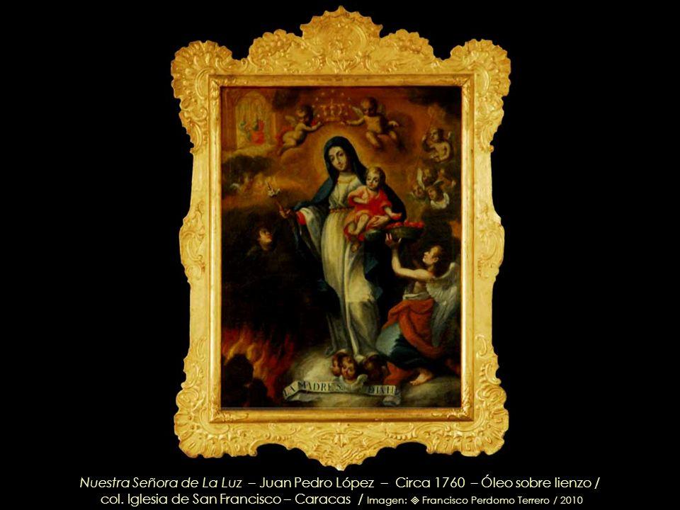 Nuestra Señora de La Luz – Juan Pedro López – Circa 1760 – Óleo sobre lienzo /