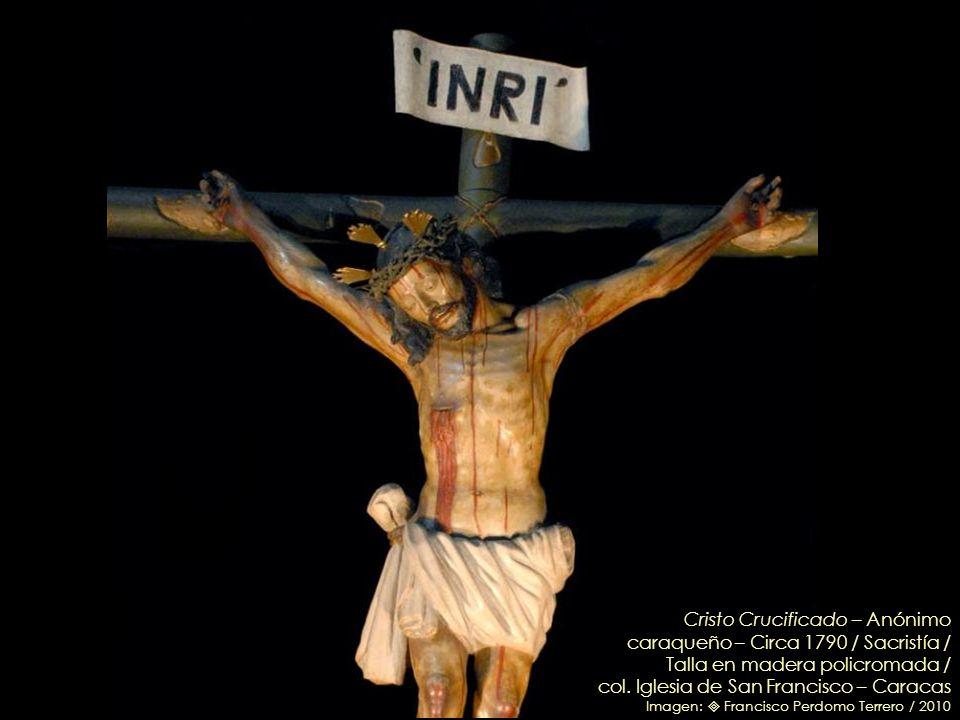 Cristo Crucificado – Anónimo caraqueño – Circa 1790 / Sacristía / Talla en madera policromada /