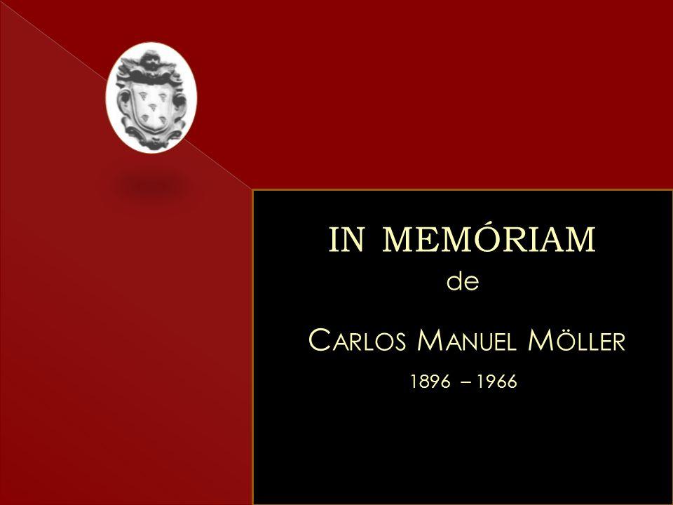in memóriam de Carlos Manuel Möller 1896 – 1966