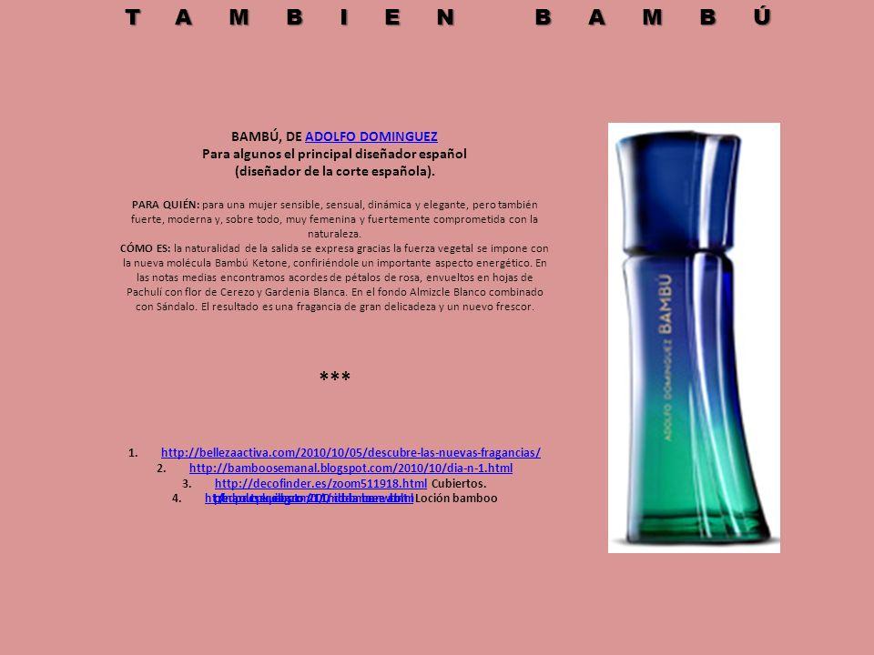 TAMBIEN BAMBÚ *** BAMBÚ, DE ADOLFO DOMINGUEZ