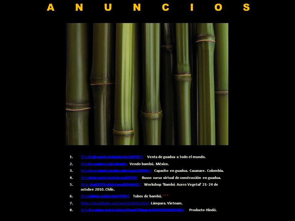 ANUNCIOS http://madrid.campusanuncios.com/venta-de-guadua-y-bambu-bamboo-iid-109742624 Venta de guadua a todo el mundo.