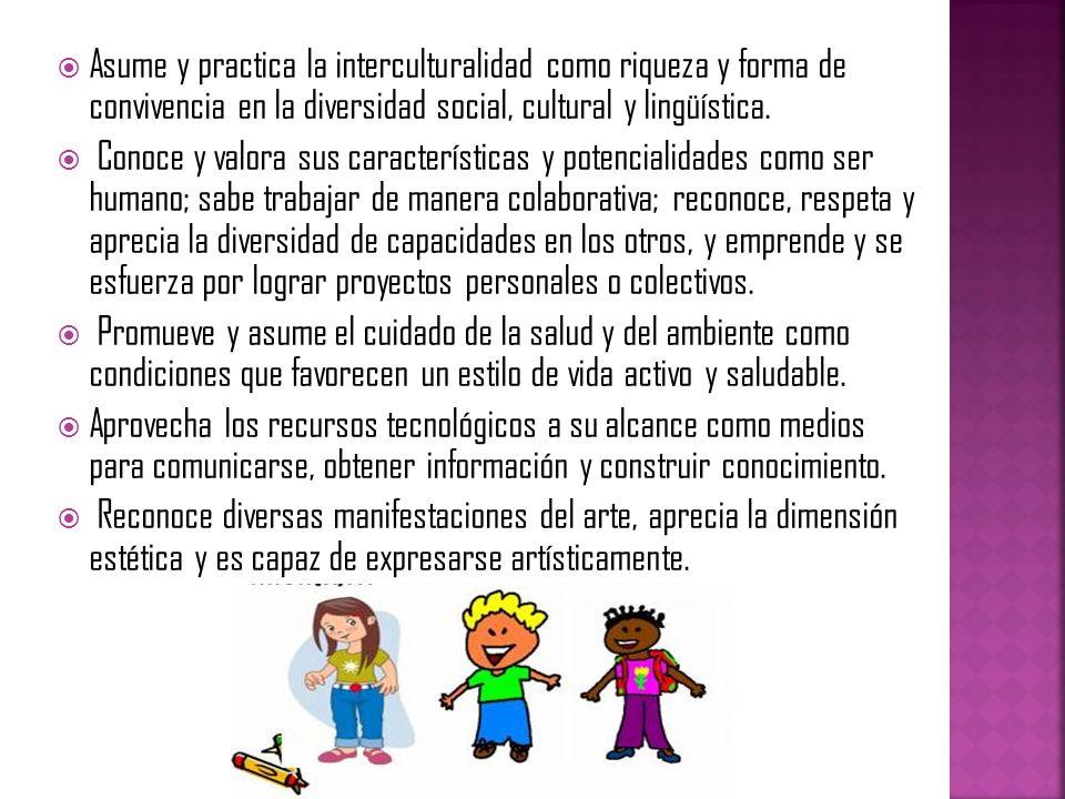 Asume y practica la interculturalidad como riqueza y forma de convivencia en la diversidad social, cultural y lingüística.