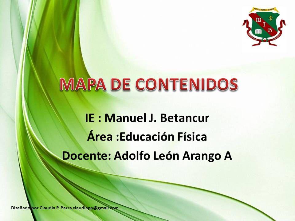 Área :Educación Física Docente: Adolfo León Arango A
