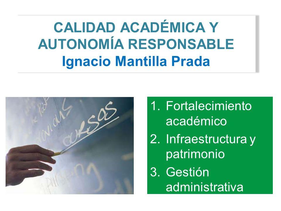CALIDAD ACADÉMICA Y AUTONOMÍA RESPONSABLE Ignacio Mantilla Prada