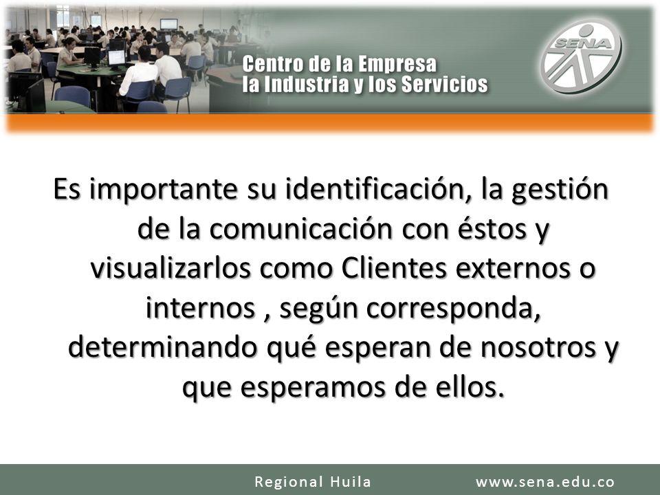 Es importante su identificación, la gestión de la comunicación con éstos y visualizarlos como Clientes externos o internos , según corresponda, determinando qué esperan de nosotros y que esperamos de ellos.