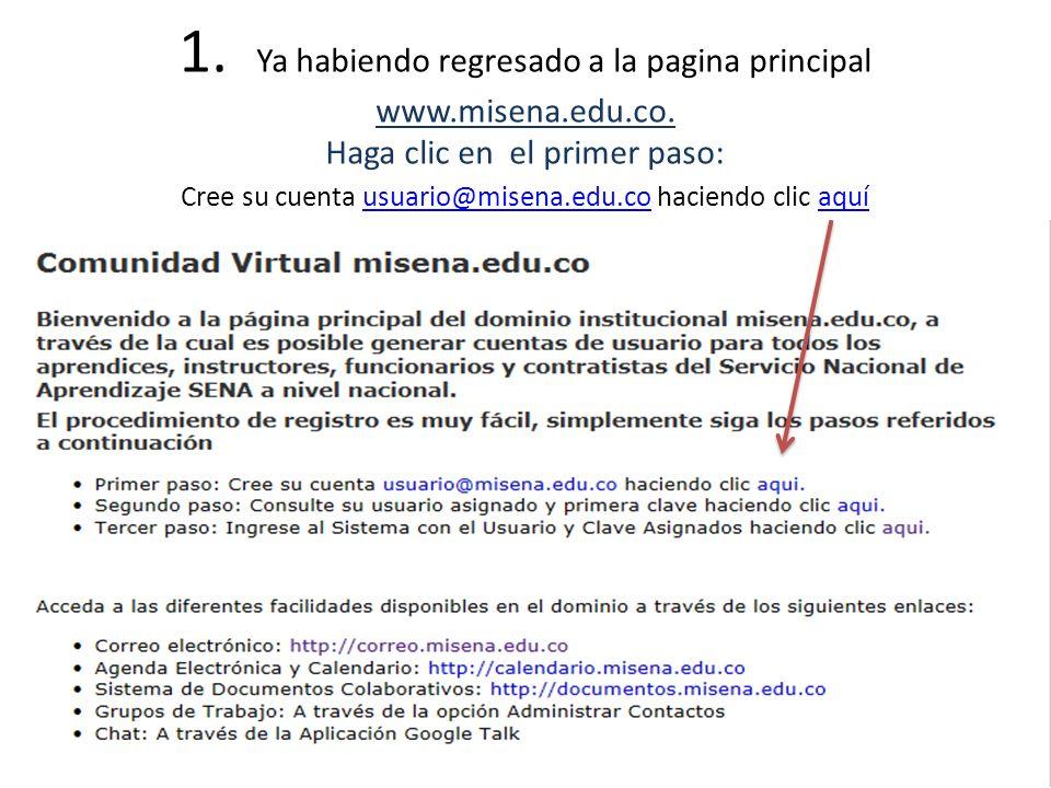 1. Ya habiendo regresado a la pagina principal www. misena. edu. co