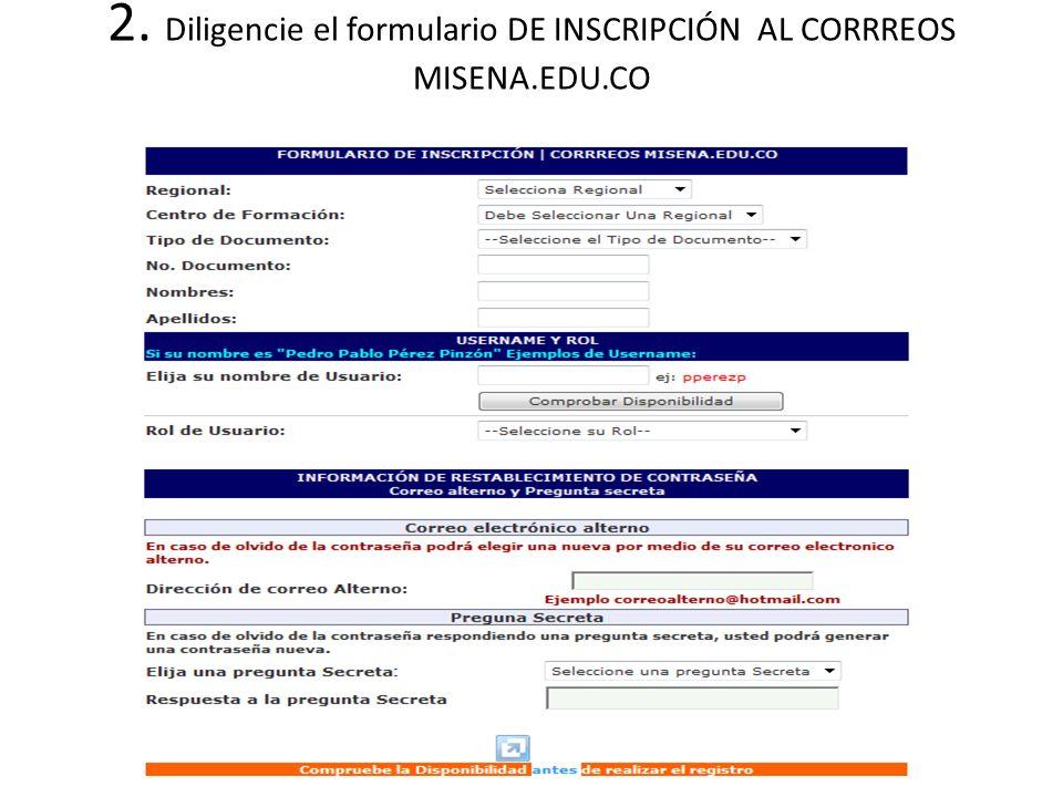 2. Diligencie el formulario DE INSCRIPCIÓN AL CORRREOS MISENA.EDU.CO