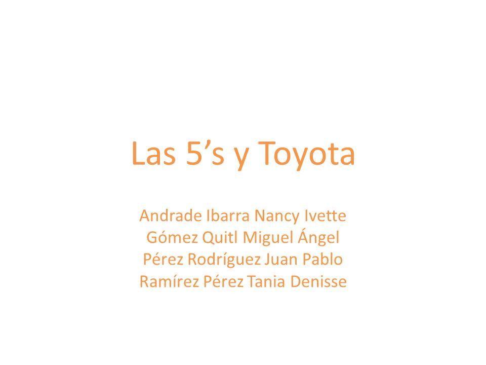 Las 5's y Toyota Andrade Ibarra Nancy Ivette Gómez Quitl Miguel Ángel