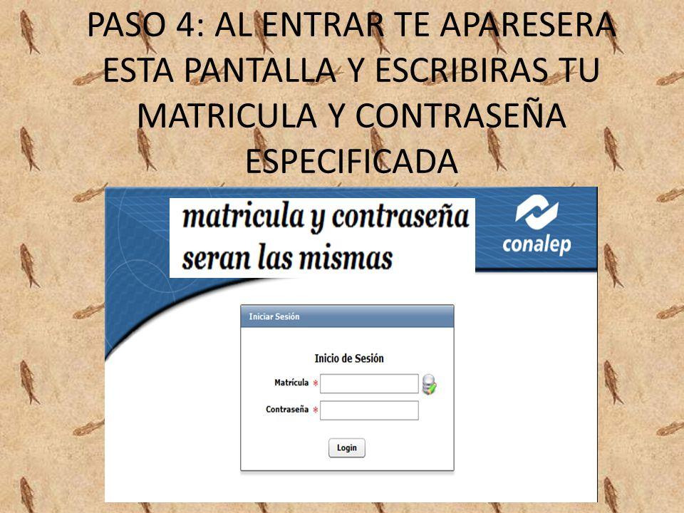 PASO 4: AL ENTRAR TE APARESERA ESTA PANTALLA Y ESCRIBIRAS TU MATRICULA Y CONTRASEÑA ESPECIFICADA
