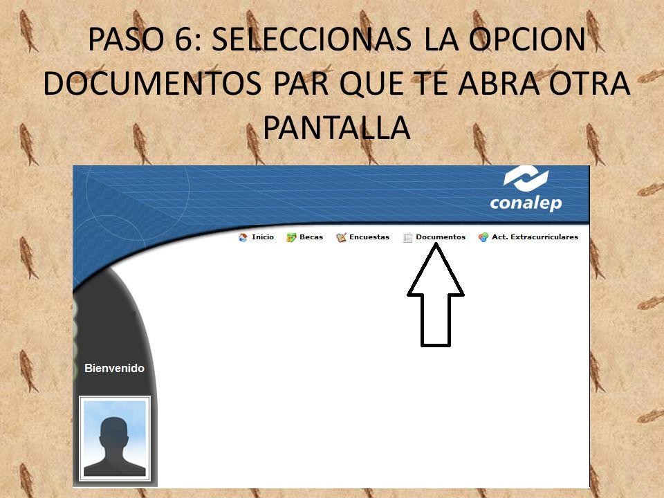 PASO 6: SELECCIONAS LA OPCION DOCUMENTOS PAR QUE TE ABRA OTRA PANTALLA