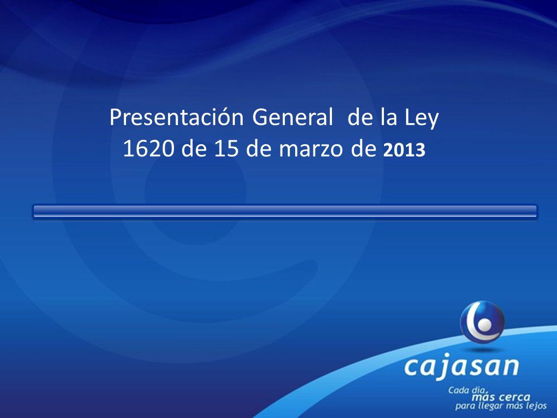 Presentación General de la Ley 1620 de 15 de marzo de 2013