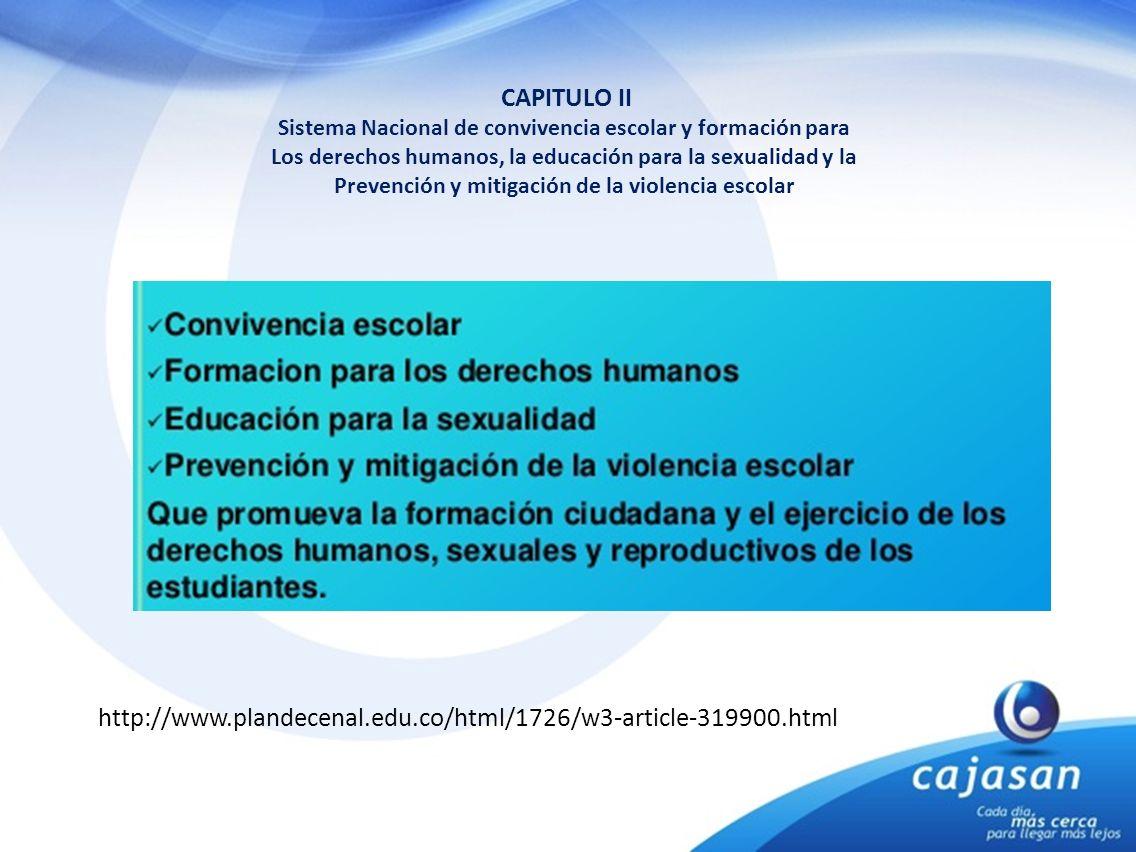 CAPITULO II Sistema Nacional de convivencia escolar y formación para. Los derechos humanos, la educación para la sexualidad y la.