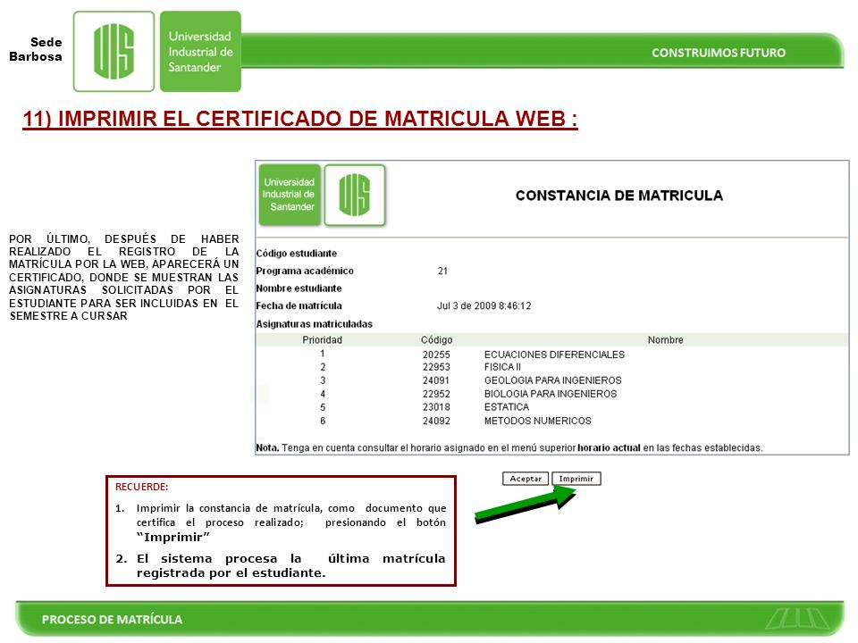 11) IMPRIMIR EL CERTIFICADO DE MATRICULA WEB :