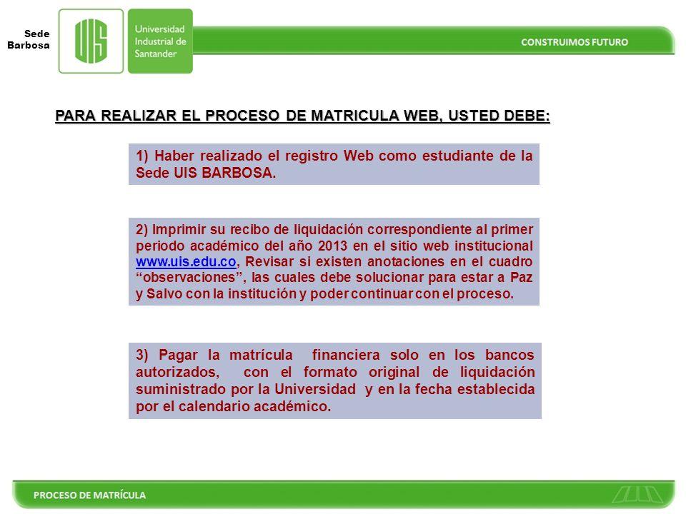 PARA REALIZAR EL PROCESO DE MATRICULA WEB, USTED DEBE: