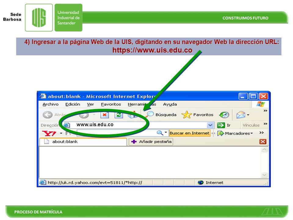 4) Ingresar a la página Web de la UIS, digitando en su navegador Web la dirección URL: https://www.uis.edu.co