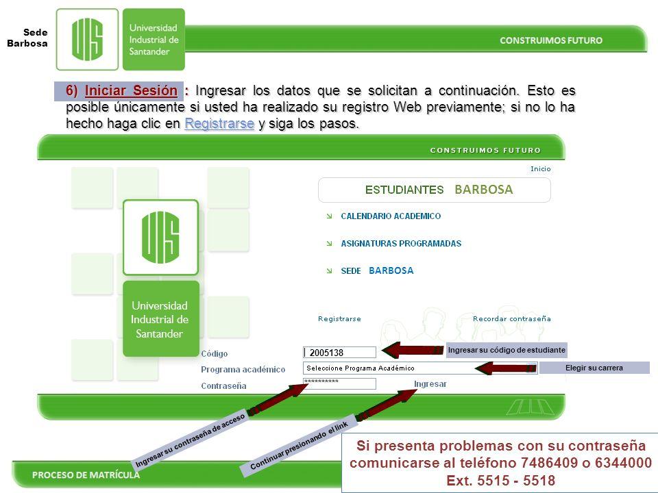 6) Iniciar Sesión : Ingresar los datos que se solicitan a continuación