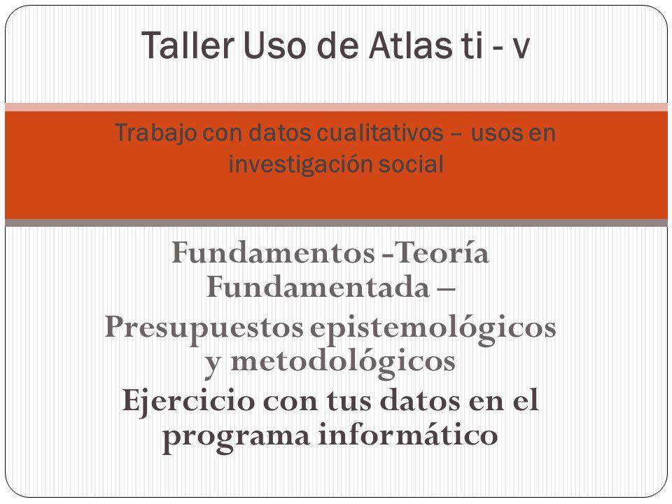 Taller Uso de Atlas ti - v Trabajo con datos cualitativos – usos en investigación social