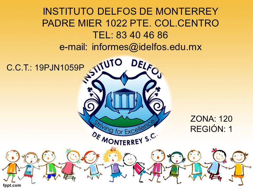 INSTITUTO DELFOS DE MONTERREY PADRE MIER 1022 PTE. COL.CENTRO