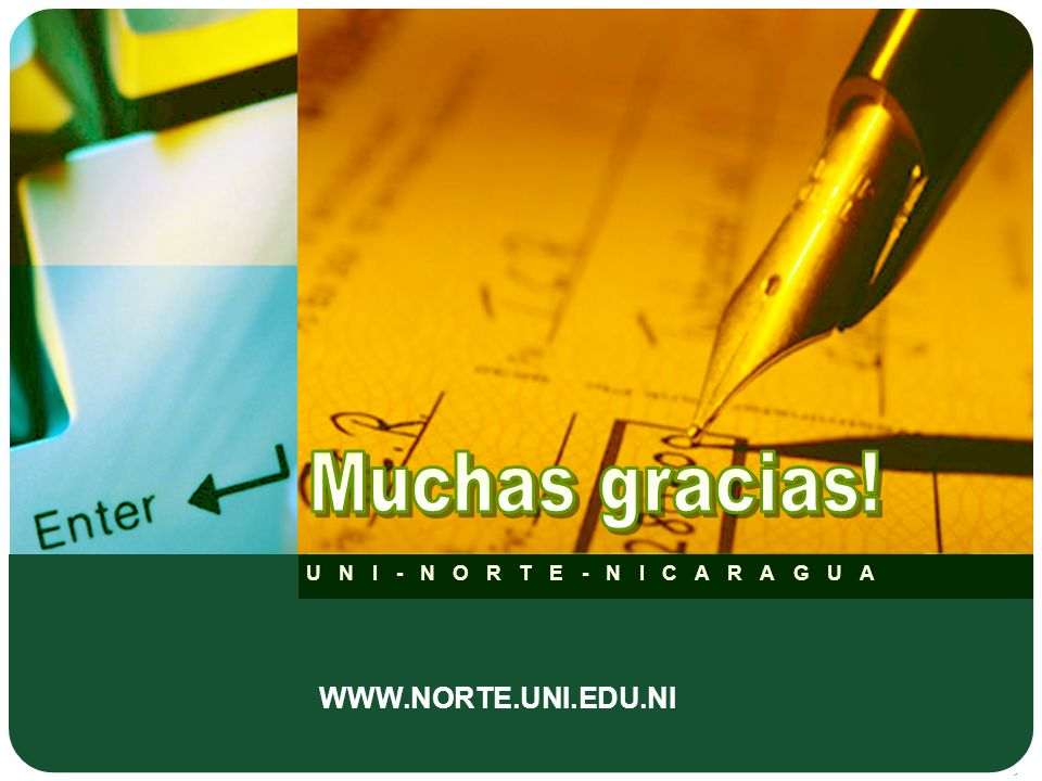 Muchas gracias! UNI-NORTE-NICARAGUA WWW.NORTE.UNI.EDU.NI