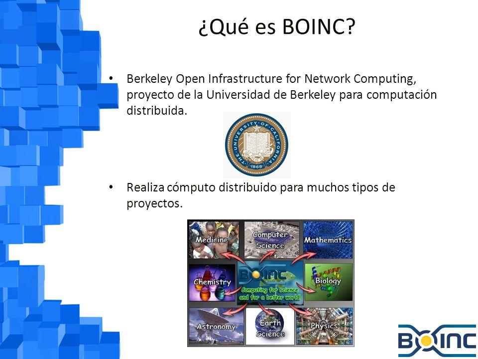 ¿Qué es BOINC Berkeley Open Infrastructure for Network Computing, proyecto de la Universidad de Berkeley para computación distribuida.