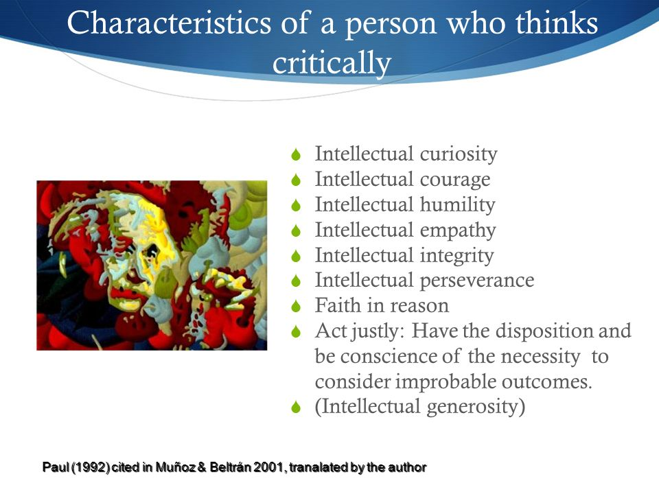 Characteristics of a person who thinks critically
