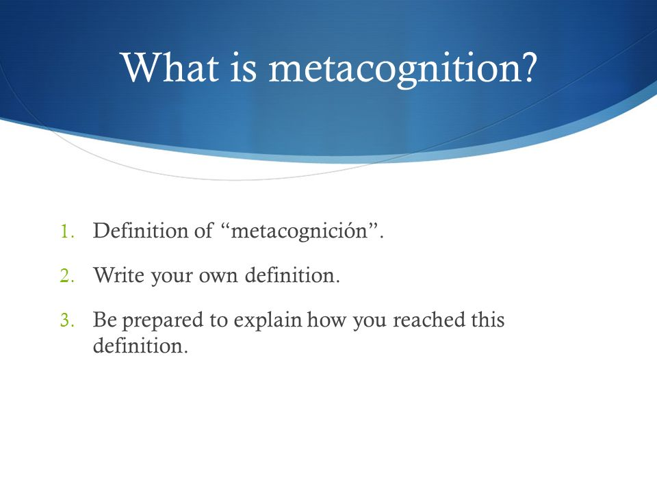 What is metacognition Definition of metacognición .